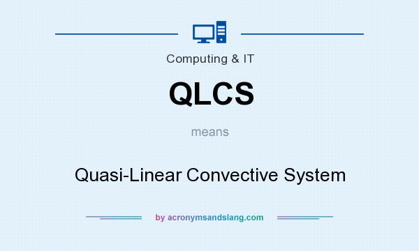 What does QLCS mean? It stands for Quasi-Linear Convective System
