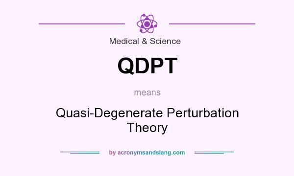 What does QDPT mean? It stands for Quasi-Degenerate Perturbation Theory