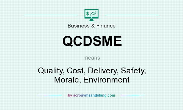 What does QCDSME mean? It stands for Quality, Cost, Delivery, Safety, Morale, Environment