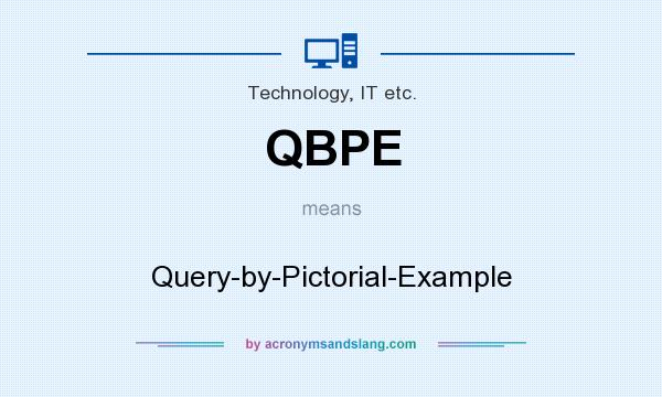 What does QBPE mean? It stands for Query-by-Pictorial-Example