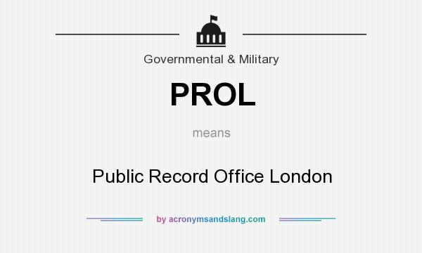 What does PROL mean? It stands for Public Record Office London