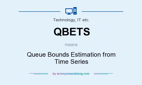 What does QBETS mean? It stands for Queue Bounds Estimation from Time Series