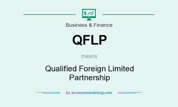 What does QFLP mean? It stands for Qualified Foreign Limited Partnership