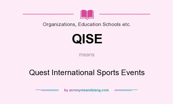 What does QISE mean? It stands for Quest International Sports Events