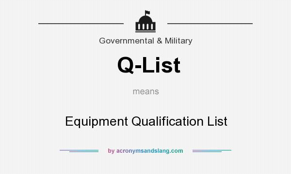 What does Q-List mean? It stands for Equipment Qualification List