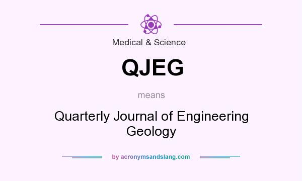 What does QJEG mean? It stands for Quarterly Journal of Engineering Geology