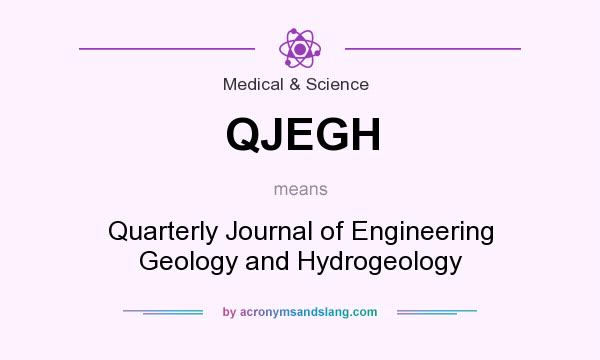 What does QJEGH mean? It stands for Quarterly Journal of Engineering Geology and Hydrogeology