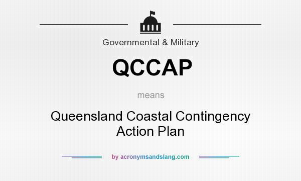 What does QCCAP mean? It stands for Queensland Coastal Contingency Action Plan