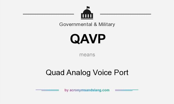 What does QAVP mean? It stands for Quad Analog Voice Port