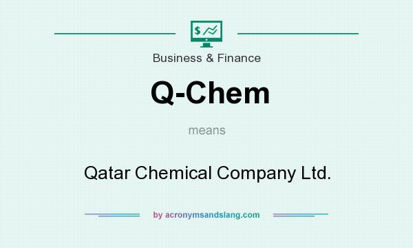 What does Q-Chem mean? It stands for Qatar Chemical Company Ltd.