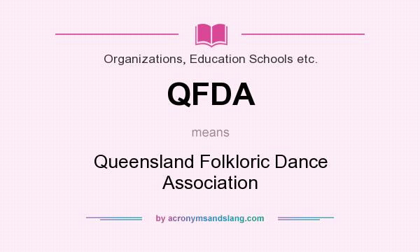 What does QFDA mean? It stands for Queensland Folkloric Dance Association