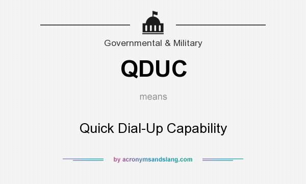 What does QDUC mean? It stands for Quick Dial-Up Capability