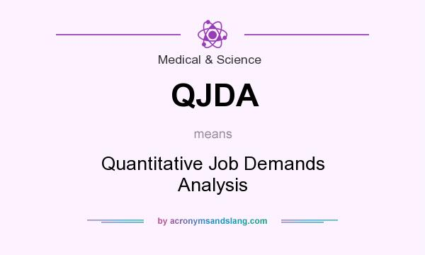 What does QJDA mean? It stands for Quantitative Job Demands Analysis