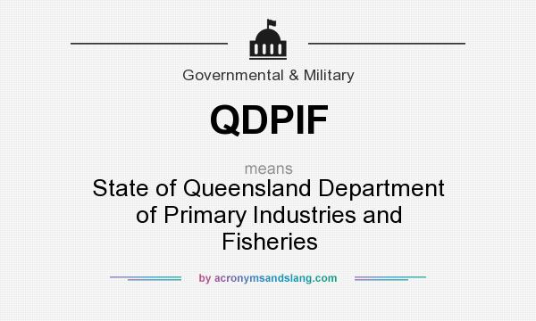 What does QDPIF mean? It stands for State of Queensland Department of Primary Industries and Fisheries