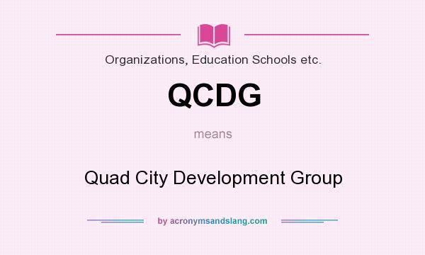 What does QCDG mean? It stands for Quad City Development Group