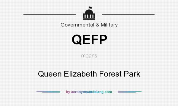 What does QEFP mean? It stands for Queen Elizabeth Forest Park