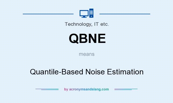 What does QBNE mean? It stands for Quantile-Based Noise Estimation