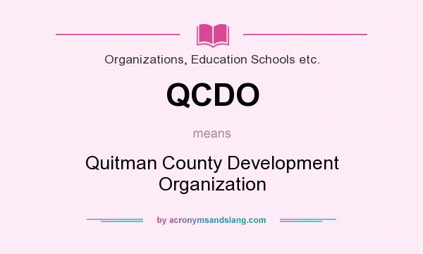 What does QCDO mean? It stands for Quitman County Development Organization