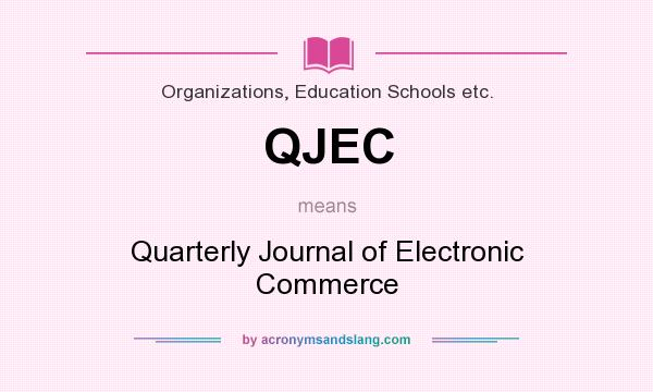 What does QJEC mean? It stands for Quarterly Journal of Electronic Commerce