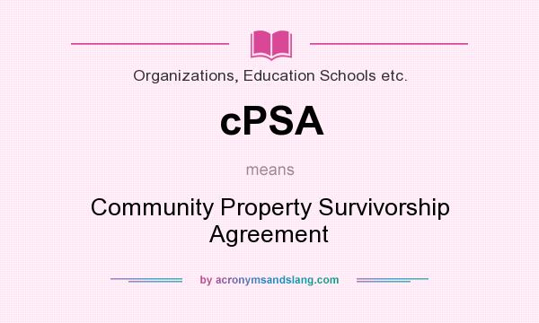 Cpsa Community Property Survivorship Agreement In Organizations