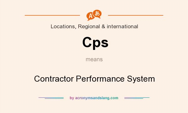 What does Cps mean? It stands for Contractor Performance System