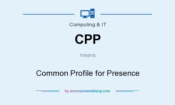 What does CPP mean? It stands for Common Profile for Presence