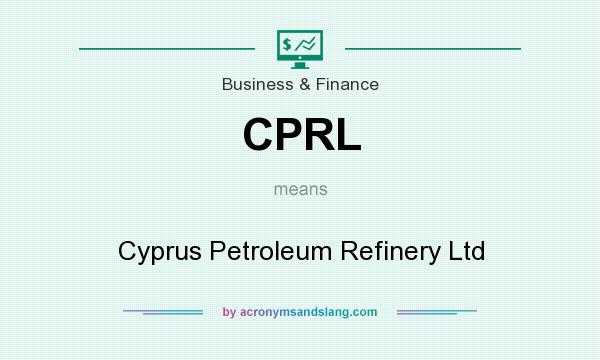 What does CPRL mean? It stands for Cyprus Petroleum Refinery Ltd