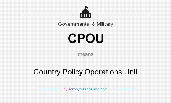 What does CPOU mean? It stands for Country Policy Operations Unit