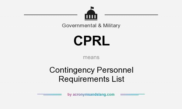 What does CPRL mean? It stands for Contingency Personnel Requirements List