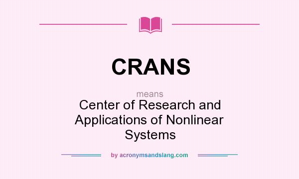 What does CRANS mean? It stands for Center of Research and Applications of Nonlinear Systems