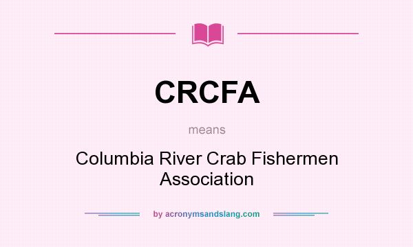 What does CRCFA mean? It stands for Columbia River Crab Fishermen Association