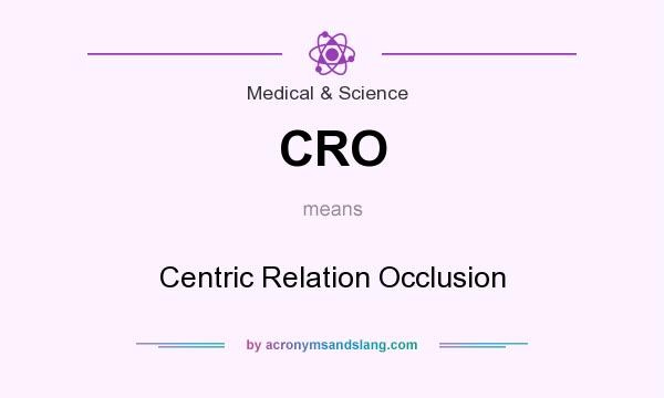 cro centric relation occlusion in medical science by acronymsandslangcom