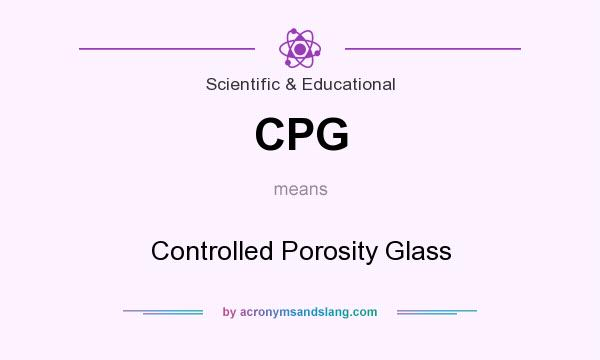 What does CPG mean? It stands for Controlled Porosity Glass
