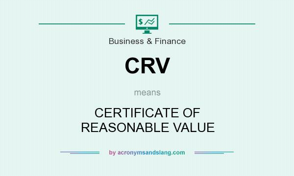 CRV - CERTIFICATE OF REASONABLE VALUE in Business & Finance by ...