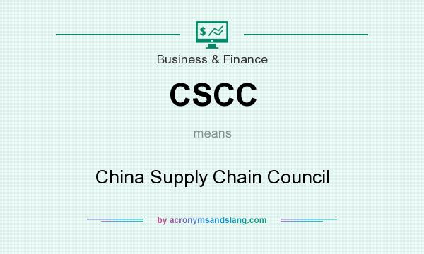 What does CSCC mean? It stands for China Supply Chain Council