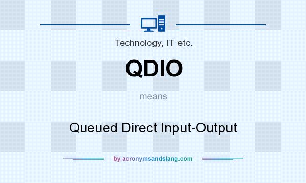 What does QDIO mean? It stands for Queued Direct Input-Output