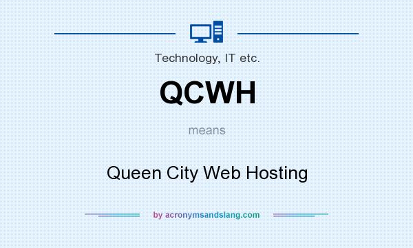 What does QCWH mean? It stands for Queen City Web Hosting