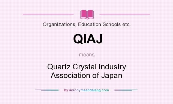 What does QIAJ mean? It stands for Quartz Crystal Industry Association of Japan
