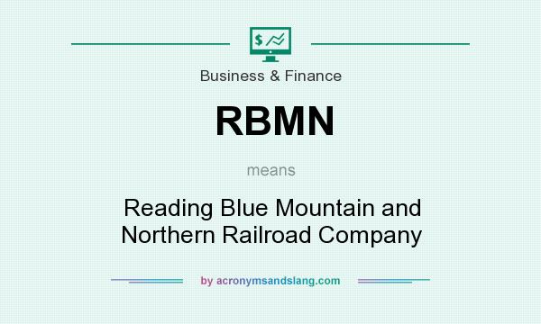 What does RBMN mean? It stands for Reading Blue Mountain and Northern Railroad Company