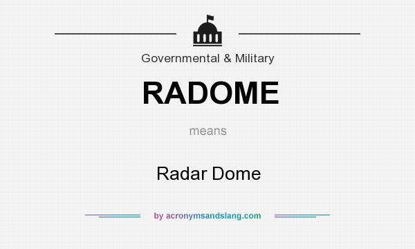 What does RADOME mean? It stands for Radar Dome