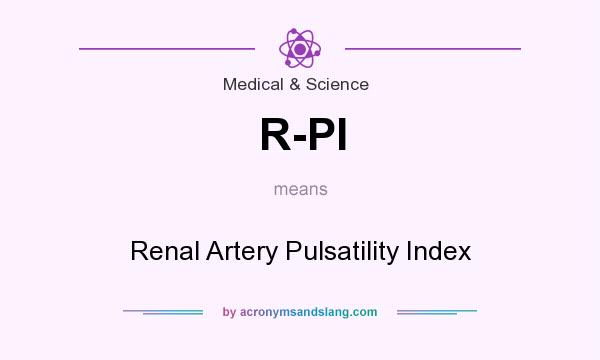 What does R-PI mean? It stands for Renal Artery Pulsatility Index