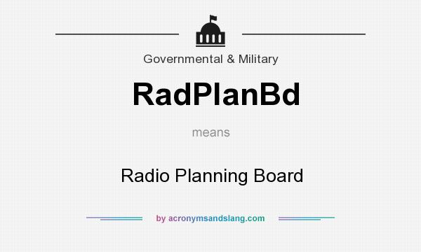 What does RadPlanBd mean? It stands for Radio Planning Board