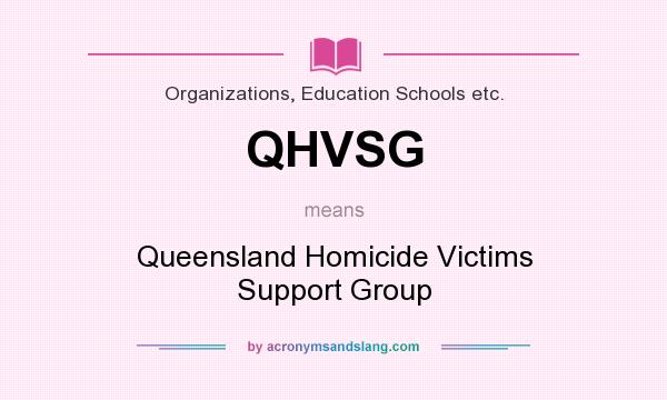 What does QHVSG mean? It stands for Queensland Homicide Victims Support Group