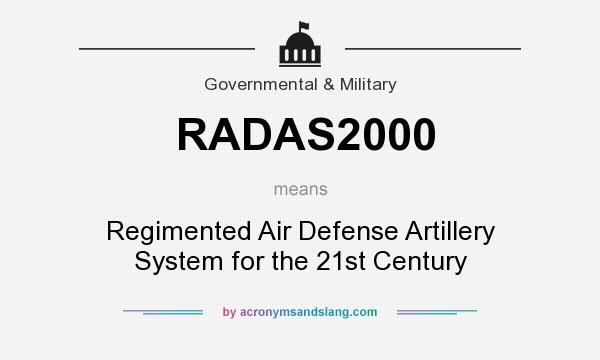What does RADAS2000 mean? It stands for Regimented Air Defense Artillery System for the 21st Century
