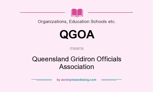 What does QGOA mean? It stands for Queensland Gridiron Officials Association