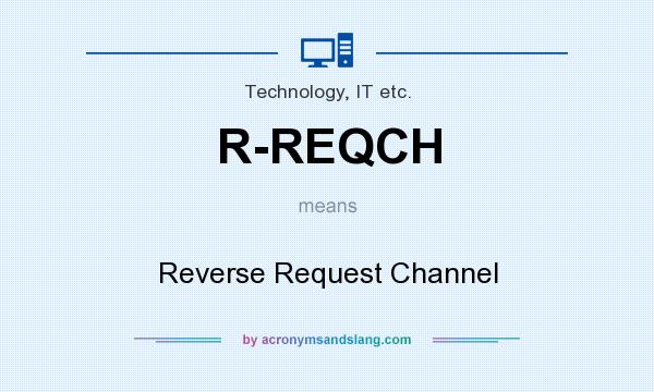 What does R-REQCH mean? It stands for Reverse Request Channel