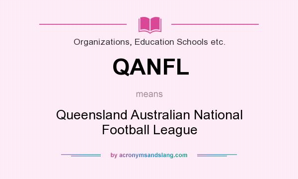 What does QANFL mean? It stands for Queensland Australian National Football League