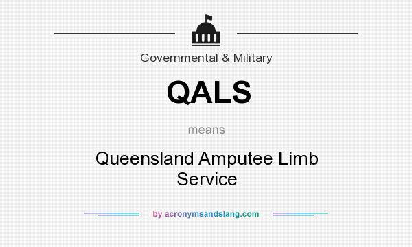 What does QALS mean? It stands for Queensland Amputee Limb Service