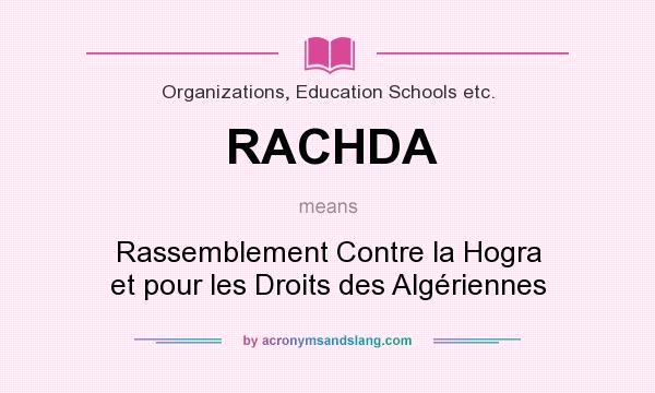 What does RACHDA mean? It stands for Rassemblement Contre la Hogra et pour les Droits des Algériennes