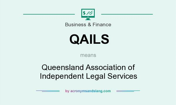 What does QAILS mean? It stands for Queensland Association of Independent Legal Services